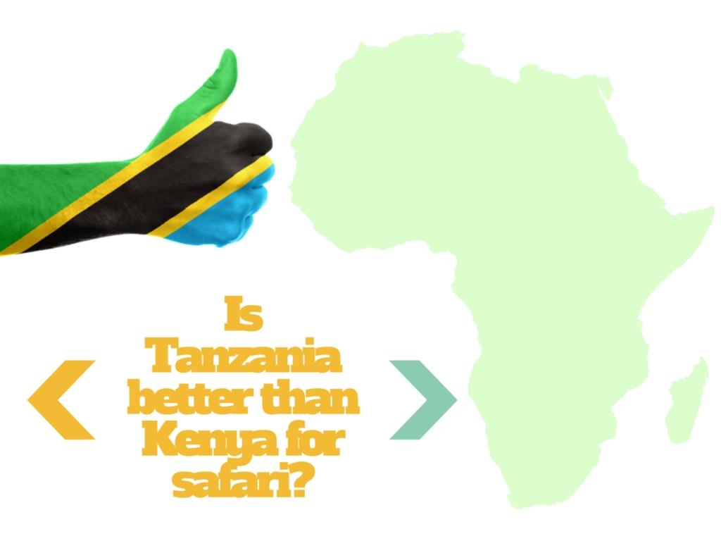 Is Tanzania Better Than Kenya For a Safari?