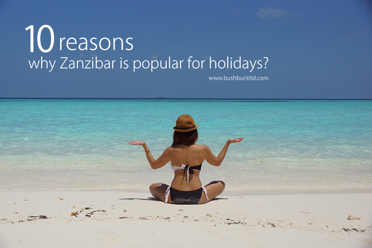 10 reasons why Zanzibar is popular for holidays