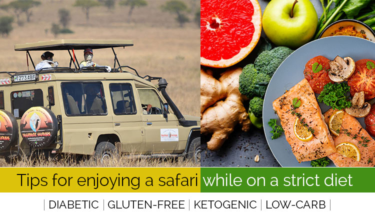 Tips for enjoying a safari while on a strict diet (such as Diabetic, Gluten-Free, Ketogenic, Low-Carb and other diets)