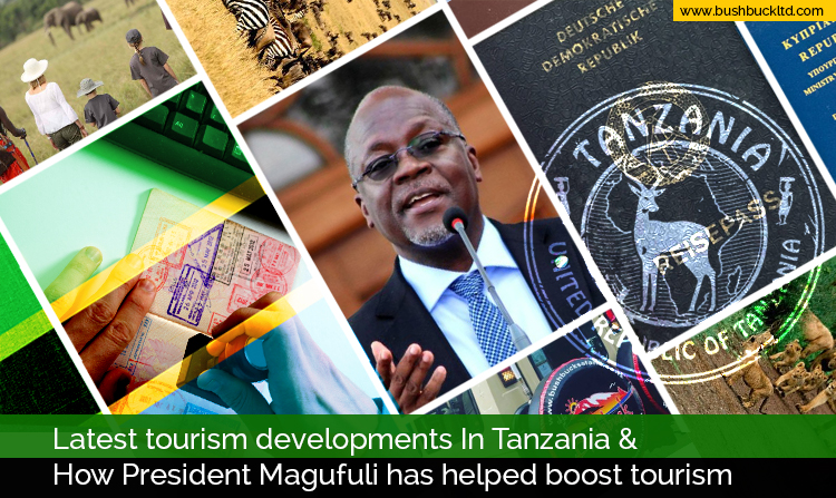 Latest tourism developments in Tanzania and how President Magufuli has helped boost tourism